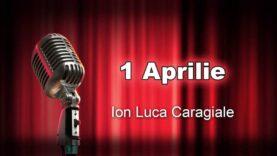 1 aprilie caragiale teatru radiofonic latimp.eu