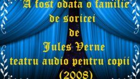 A fost odata o familie de soricei de Jules Verne teatru audio pentru copii (2008)