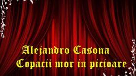 Alejandro Casona – Copacii mor in picioare teatru radiofonic latimp.eu