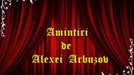 Amintiri de Alexei Arbuzov teatru radiofonic latimp.eu