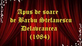 Apus de soare de Barbu Stefanescu Delavrancea (1984) teatru radiofonic latimp.eu