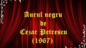 Aurul negru de Cezar Petrescu