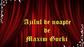 Azilul de noapte de Maxim Gorki teatru radiofonic latimp.eu