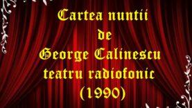 Cartea nuntii de George Calinescu teatru radiofonic (1990) latimp.eu