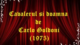 Cavalerul si doamna de Carlo Goldoni