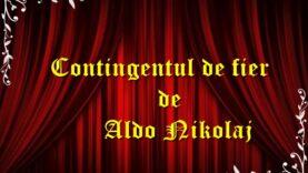 Contingentul de fier de Aldo Nikolaj teatru radiofonic latimp.eu