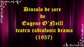 Dincolo de zare de Eugene O'Neill teatru radiofonic drama (1957) latimp.eu