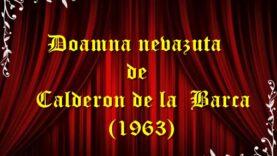 Doamna nevazuta de Calderon de la Barca (1963) teatru radiofonic latimp.eu