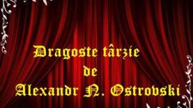 Dragoste târzie de Alexandr N. Ostrovski (1965) comedie