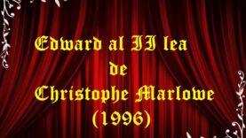 Edward al II lea de Christophe Marlowe (1996