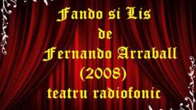 Fando si Lis de Fernando Arraball (2008)teatru radiofonic latimp.eu
