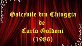 Galcevile din Chioggia de Carlo Goldoni