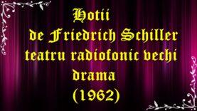 Hoții de Friedrich Schiller teatru radiofonic vechi drama (1962) latimp.eu