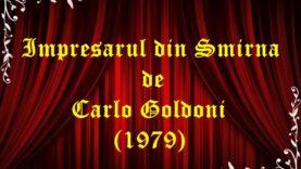 Impresarul din Smirna de Carlo Goldoni (1979)