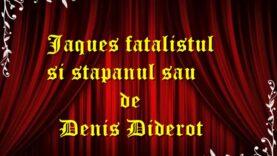 Jaques fatalistul și stapanul sau de Denis Diderot teatru radiofonic latimp.eu