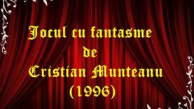 Jocul cu fantasme de Cristian Munteanu (1996)