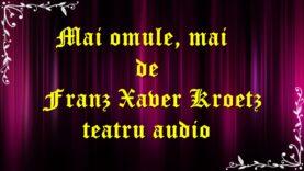 Mai omule, mai de Franz Xaver Kroetz teatru audio latimp.eu latimp.eu