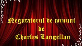 Negutatorul de minuni de Charles Langellan