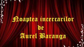 Noaptea incercarilor de Aurel Baranga
