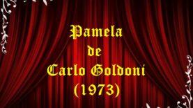 Pamela de Carlo Goldoni (1973)