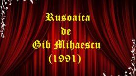Rusoaica de Gib Mihaescu (1991) teatru audio latimp.eu
