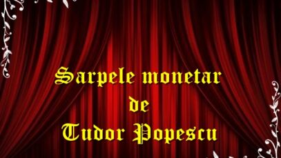 Sarpele monetar de Tudor Popescu teatru radiofonic latimp.eu