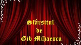 Sfarsitul de Gib Mihaescu
