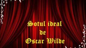 Sotul ideal de Oscar Wilde latimp.eu