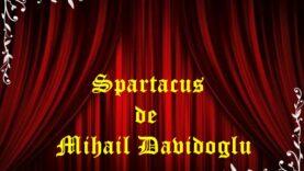 Spartacus de Mihail Davidoglu