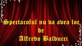 Spectacolul nu va avea loc de Alfredo Balducci