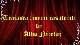 Trăiăscă tinerii căsătoriți de Aldo Nicolaj teatru radiofonic latimp.eu
