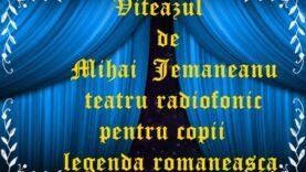 Viteazul de Mihai Jemaneanu teatru radiofonic pentru copii legenda romaneasca