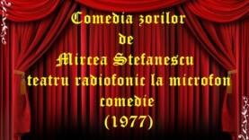 Comedia zorilor de Mircea Stefanescu teatru radiofonic la microfon comedie (1977)