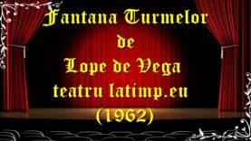 Fantana Turmelor de Lope de Vega teatru latimp.eu1