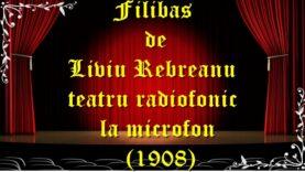 Filibas de Liviu Rebreanu teatru radiofonic la microfon