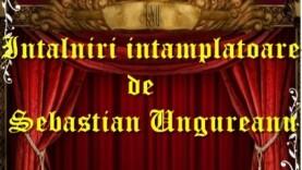 Intalniri intamplatoare de Sebastian Ungureanu