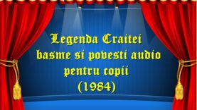 Legenda Craitei basme si povesti audio pentru copii (1984) latimp.eu