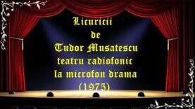 Licuricii de Tudor Musatescu teatru radiofonic la microfon drama (1975) latimp.eu