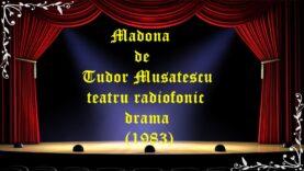 Madona de Tudor Musatescu teatru radiofonic drama (1983) latimp.eu