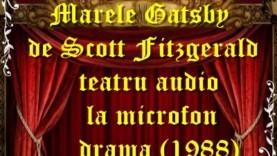 Marele Gatsby de Scott Fitzgerald teatru audio la microfon drama (1988) teatru latimp.eu