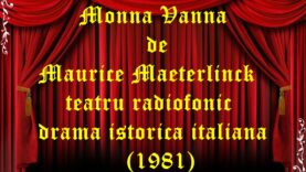 Monna Vanna de Maurice Maeterlinck teatru radiofonic drama istorica italiana (1981) teatru radiofonic audio la microfon latimp.eu