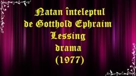 Natan înţeleptul de Gotthold Ephraim Lessing drama (1977) latimp.net
