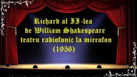 Richard al II-lea de William Shakespeare teatru radiofonic la microfon (1956) latimp.eu
