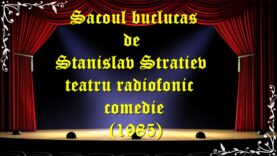 Sacoul buclucas de Stanislav Stratiev teatru radiofonic comedie (1985) teatru latimp.eu3