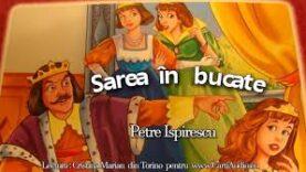 Sarea in bucate de Petre Ispirescu povesti audio pentru copii