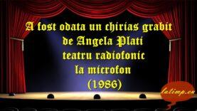 A fost odata un chirias grabit de Angela Plati (1986)teatru la microfon