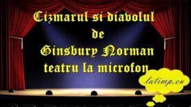 Cizmarul si diavolul de Ginsbury Norman teatru la microfon teatru latimp.eu3