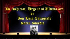 De inchiriat, Urgent si Ultima ora regia de Ion Luca Caragiale teatru comedie latimp.eu
