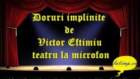 Doruri implinite de Victor Eftimiu teatru la microfon teatru latimp.eu3