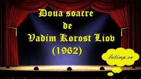 Doua soacre (1962) de Vadim Korost Liov teatru latimp.eu3